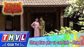 THVL | Cổ tích Việt Nam: Chàng tiều phu và con tinh - Phần 2