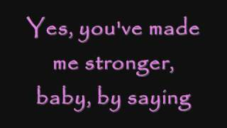 you've made me stronger clear lyrics