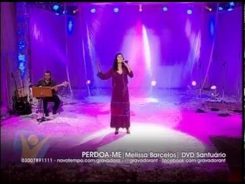 Baixar Perdoa-me - Melissa Barcelos - DVD Santuário