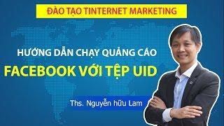 Hướng dẫn chạy quảng cáo trên Facebook hiệu quả trên tệp UID bất kỳ