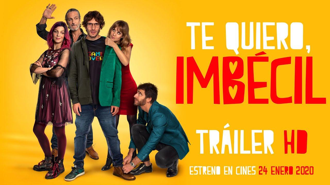 Trailer de Te quiero, imbécil
