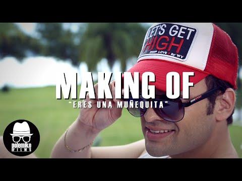 MAKING OFF CARLOS MORA (ERES UNA MUÑEQUITA)