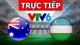 Xem trực tiếp u23 australia với u23 uzbekistan ngày hôm nay 25/1/2020 trên kênh nào