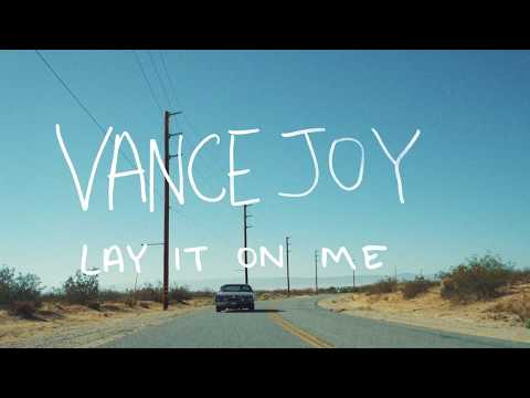 Vance Joy - Lay It On Me (Said The Sky Remix) [Official Lyric Video]