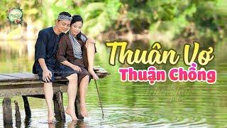 Lk Thuận Vợ Thuận Chồng - Liên Khúc Trữ Tình Miền Tây Hay Nhất, Nhạc Sến Quê Hương Chọn Lọc 2020