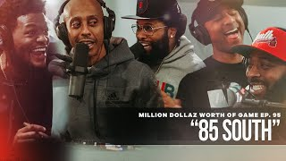 Million Dollaz Worth of Game Episode 95: 85 South