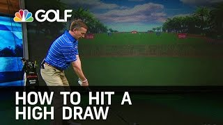 How To Hit A High Draw | Golf Channel