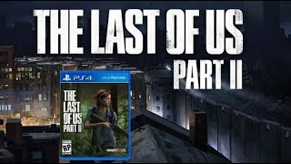 The Last Of Us 2 Coming Out Very Soon! I Was Right! (Mothers Day 2019 The Last Of Us Part 2)