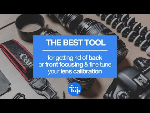 The best tool for getting rid of back or front focusing and fine tuning your lens calibration
