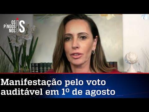 Ana Paula Henkel: Pauta do voto auditável precisa da força das ruas