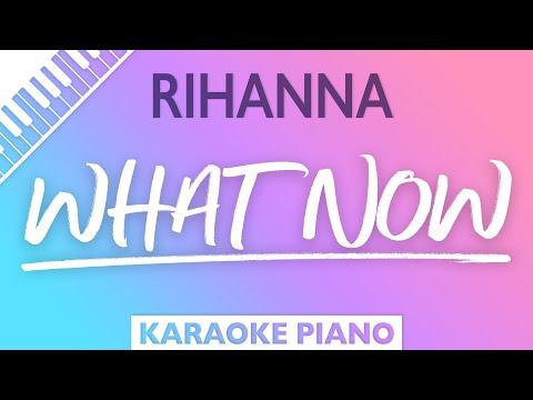 What Now (Piano Karaoke Version) Rihanna