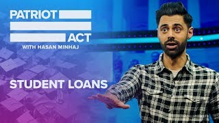 Student Loans | Patriot Act with Hasan Minhaj | Netflix