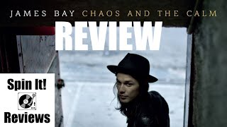 James Bay - Chaos and the Calm (ALBUM REVIEW)