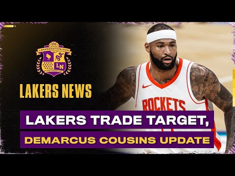 New Lakers Trade Target Revealed; DeMarcus Cousins Update
