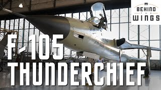 F-105 Thunderchief | Behind the Wings