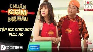 Chuẩn Cơm Mẹ Nấu | TẬP 105 Full: Hoàng Mèo & Lê Nam (23/07/2017)