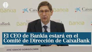 El CEO de Bankia estará en el Comité de Dirección de CaixaBank, no en el Consejo