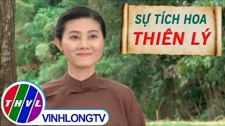 THVL | Thế giới cổ tích – Tập 85: Sự tích hoa thiên lý