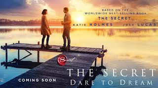 THE SECRET: DARE TO DREAM | Official Trailer | Roadside Attractions HD