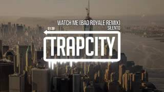 Trap City Silento   Watch Me   Nae Nae Bad Royale Remix Iaz9MVSJHbQ