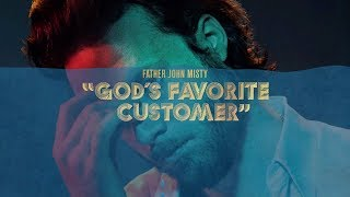 """Father John Misty - """"God's Favorite Customer"""" [Full Album]"""