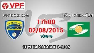 FLC Thanh Hóa vs Sông Lam Nghệ An - V.League 2015 | FULL