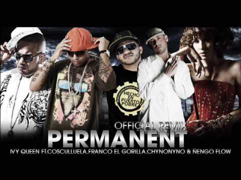 Permanent (Official Remix) Ivy Queen Ft Cosculluela, Franco El Gorilla, Chyno Nyno & Ñengo Flow