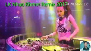 LK Nhạc Khmer Remix 2017