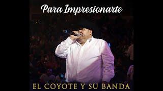 """Para Impresionarte - El Coyote """"José Angel Ledesma"""""""