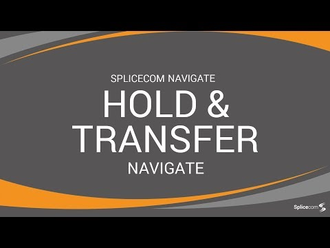 SpliceCom Navigate - Hold & Transfer