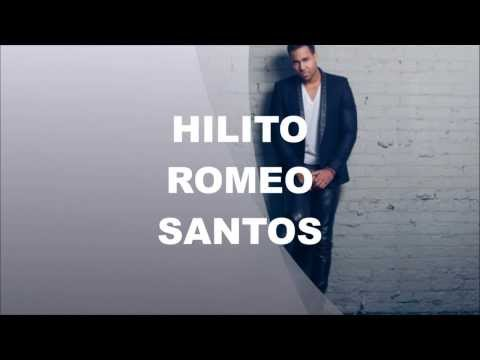 ROMEO SANTOS- HILITO LETRA