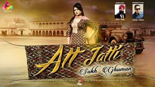Att Jatti – Sukh Ghuman Punjabi Video Download New Video HD