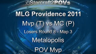 SC2 WoL - MLG Providence 2011 - Mvp vs MC - LR8 - Map 3 - Metalopolis - Mvp