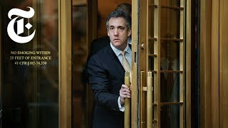 Why Michael Cohen Turned on President Trump | NYT News