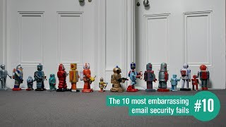 The 10 most embarrassing email security fails