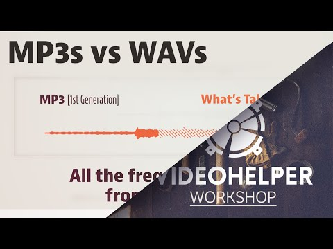 VH WORKSHOP: MP3s v. WAVs