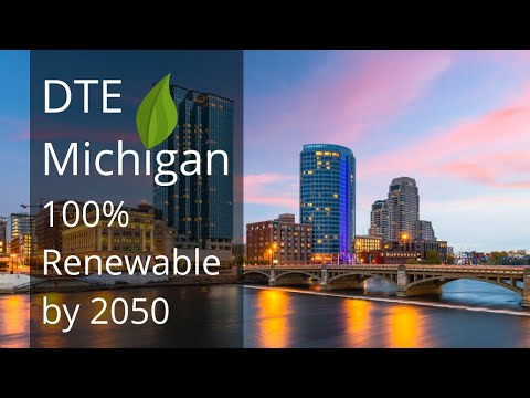 DTE Michigan Announces Plans To Go 100% Renewable by 2050