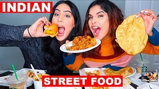 INDIAN STREET FOOD MUKBANG || Navpreet Banga Ft. Mona Sangha