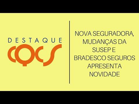 Imagem post: NOVA SEGURADORA, MUDANÇAS DA SUSEP E BRADESCO SEGUROS APRESENTA NOVIDADE