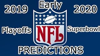 NFL 2019/2020 Early Playoff and Super Bowl Predictions