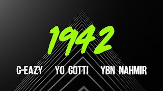 g-eazy-1942-ft-yo-gotti-ybn-nahmir-lyrics-video.jpg