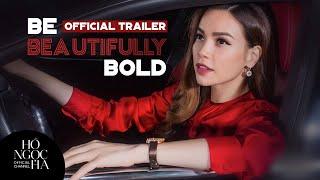 Be Beautifully Bold | Ho Ngoc Ha | Official Trailer