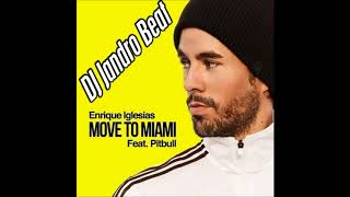 Enrique Iglesias - MOVE TO MIAMI ft. Pitbull ( DJ Jandro Beat Extended Mix )