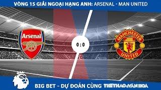 Vòng 15 giải Ngoại hạng Anh: Manchester United chơi tử thủ để lấy 1 điểm của Arsenal?