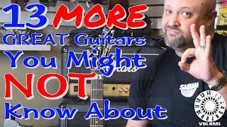13 MORE Great Guitars You Might Not Know About