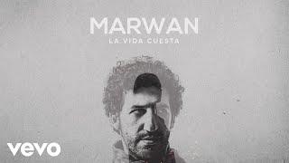 Marwan - La Vida Cuesta (Audio)