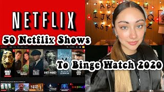 50 NETFLIX Shows you NEED to BINGE WATCH 2020 Recommendations