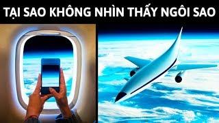 Tại sao ngồi trong máy bay không nhìn thấy các ngôi sao