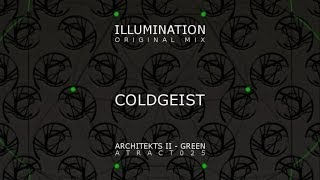 Coldgeist - Illumination (Original Mix) - Architekts II Green
