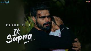 Ik Supna – Prabh Gill